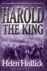 Harold the King: The Story of the Battle of Hastings