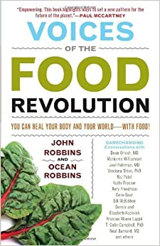 Book Voices of the Food Revolution: You Can Heal Your Body and Your World with Food! by John Robbins (2013-05-06)