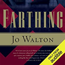 Farthing: Small Change, Book 1 Audiobook by Jo Walton Narrated by John Keating, Bianca Amato
