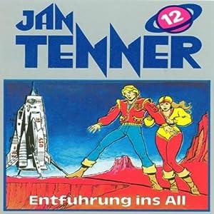 Entführung ins All (Jan Tenner Classics 12) Hörspiel
