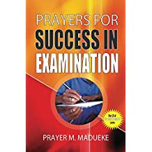 Prayers for success in examination (40 Prayer Giants Book 25)