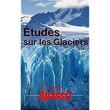 Études sur les glaciers (French Edition)