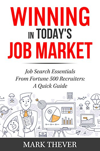 Download PDF Winning in Today's Job Market - Job Search Essentials From Fortune 500 Recruiters