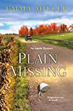 img - for Plain Missing (A Stone Mill Amish Mystery) book / textbook / text book