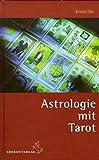 Astrologie mit Tarot (Standardwerke der Astrologie)