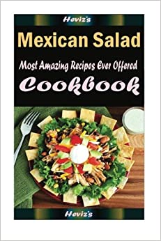 Mexican Salad:Healthy and Easy Homemade for Your Best Friend