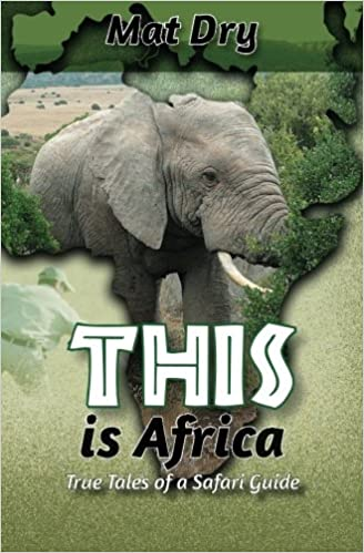 The THIS is Africa: True Tales of a Safari Guide by Mat Dry travel product recommended by jmethomas on Lifney.