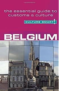 Belgium - Culture Smart!: The Essential Guide to Customs & Culture