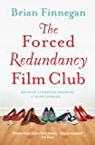 The Forced Redundancy Film Club, Brian Finnegan, 1444742922