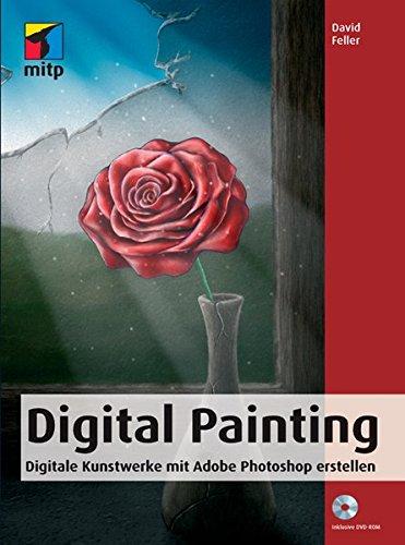 Digital Painting: Digitale Kunstwerke mit Adobe Photoshop erstellen (mitp Grafik)
