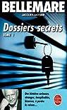 Dossiers secrets 1 par Bellemare