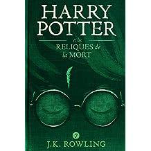 Harry Potter et les Reliques de la Mort (La série de livres Harry Potter)