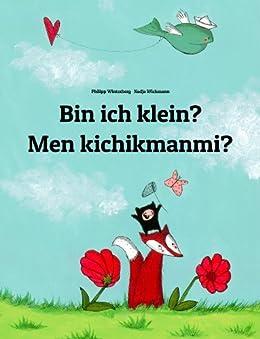 Bin ich klein? Men kichikmanmi?: Kinderbuch Deutsch-Usbekisch (zweisprachig/bilingual) (Weltkinderbuch 25) (German Edition) by [Winterberg, Philipp]