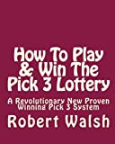 How To Play & Win The Pick 3 Lottery