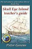 Skull Eye Island Teacher's Guide, Peter Greene, 1492118303