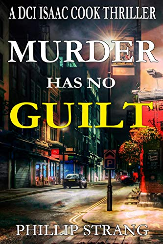 Murder has no Guilt (DCI Cook Thriller Series Book 9) by [Strang, Phillip]