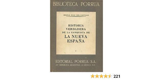 HISTORIA VERDADERA DE LA CONQUISTA DE LA NUEVA ESPAÑA.: Amazon.es: DIAZ DEL CASTILLO, Bernal.: Libros
