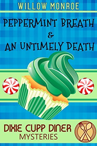 Peppermint Breath & An Untimely Death: A Dixie Cupp Diner Mystery (Dixie Cupp Diner Mysteries Book 2) -