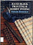 Hand Block Printing and Resist Dyeing, Susan Bosence, 0668060859