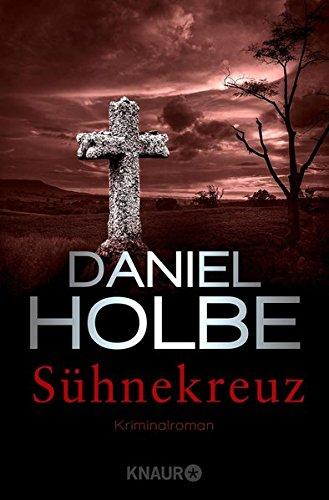 Sühnekreuz: Kriminalroman (Ein Sabine-Kaufmann-Krimi, Band 3) Taschenbuch – 1. März 2019 Daniel Holbe Ben Tomasson Knaur TB 3426522039