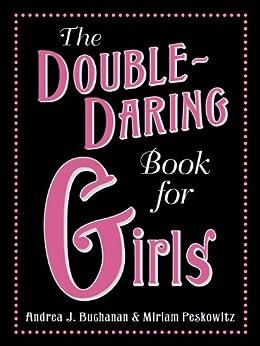 the double daring book for girls ebook andrea j buchanan miriam peskowitz kindle. Black Bedroom Furniture Sets. Home Design Ideas