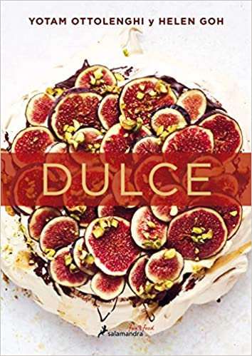 Dulce (Spanish Edition): Yotam Ottolenghi, Helen Goh: 9788416295128: Amazon.com: Books