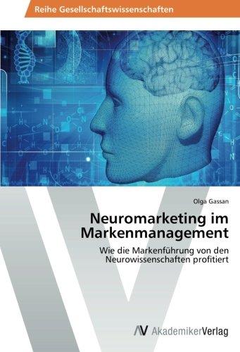 Neuromarketing im Markenmanagement: Wie die Markenführung von den Neurowissenschaften profitiert