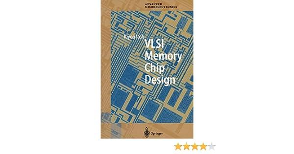 VLSI Memory Chip Design: v. 5 (Springer Series in Advanced Microelectronics)