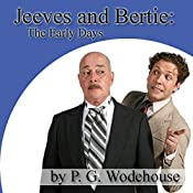 Jeeves and Bertie: The Early Days | P. G. Wodehouse