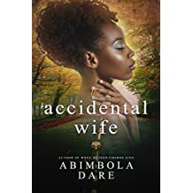 The Accidental Wife-A gripping Christian Novel by Abimbola Dare