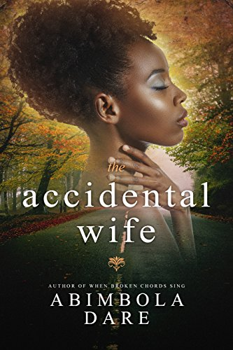 The Accidental Wife-A gripping Christian Novel by Abimbola Dare by [Dare,  Abimbola