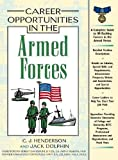 Career Opportunities in the Armed Forces, C. J. Henderson and Jack Dolphin, 0816046255