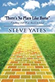 There's No Place Like Home, Steve Yates, 1462675301