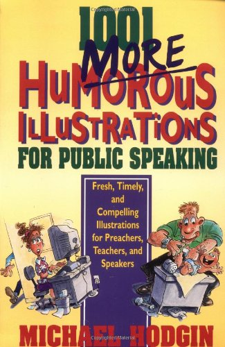1001 More Humorous Illustrations for Public Speaking: Fresh, Timely, and Compelling Illustrations for Preachers, Teachers, and Speakers by HarperCollins Christian Pub.