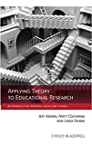 img - for Applying Theory to Educational Research: An Introductory Approach with Case Studies (2011-10-17) book / textbook / text book