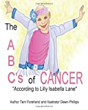 The ABC's of Cancer According to Lilly Isabella Lane Coloring Book, Terri Forehand, 1493635611