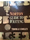 The Norton Guide to Writing, Cooley, Thomas, 0393962326