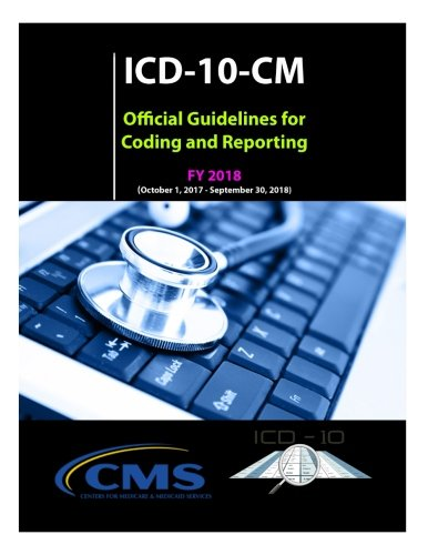 ICD-10-CM Official Guidelines for Coding and Reporting - FY 2018 ebook