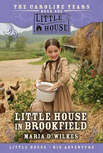 Little House in Brookfield (The Caroline Years, Bk 1) Paperback – Abridged, May 1, 2007