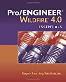 Pro/Engineer Wildfire 4. 0 Essentials, Kogent Learning Solutions, Inc Staff, 0763781967