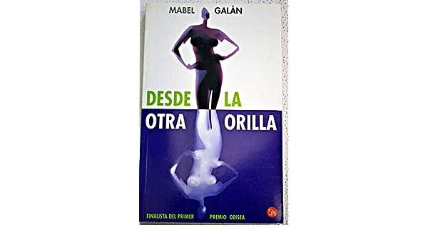 Desde La Otra Orilla: MABEL GALAN: 9788466307369: Amazon.com ...