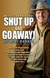 Maybe I Should Just Shut Up and Go Away!: The last no-holds-barred literary gasp _part memoir and part commentary_ of a 42-year veteran talk radio ... Nut Job or (B)Libertarian Icon (Select one)