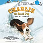 Charlie the Ranch Dog: Charlie's Snow Day  | Ree Drummond