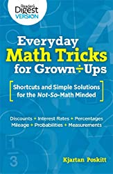 Everyday Math Tricks for Grown-Ups: Shortcuts and Simple Solutions for the Not-So-Math Minded