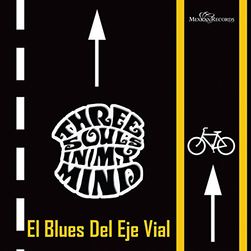 El Blues del Eje Vial by Three Souls In My Mind on Amazon Music - Amazon.com