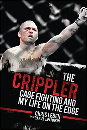 Cage Fighting and My Life on the Edge The Crippler