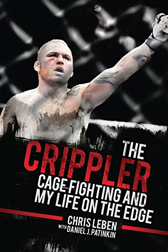 The Crippler: Cage Fighting and My Life on the Edge