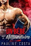 un b?b? avec le milliardaire mckay stories 2?me partie nouvelle ?rotique alpha male milliardaire b?b? contrat sexy tabou french edition