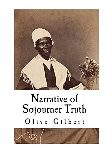 Narrative of Sojourner Truth: Based on information provided by Sojourner Truth 1850