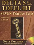 Delta's Key to the TOEFL IBT: Seven Practice Tests